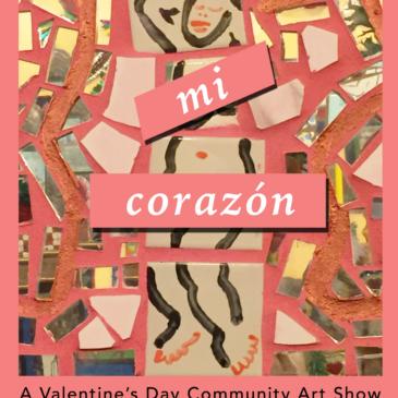 Mi Corazón: A Valentine's Day Community Art Show